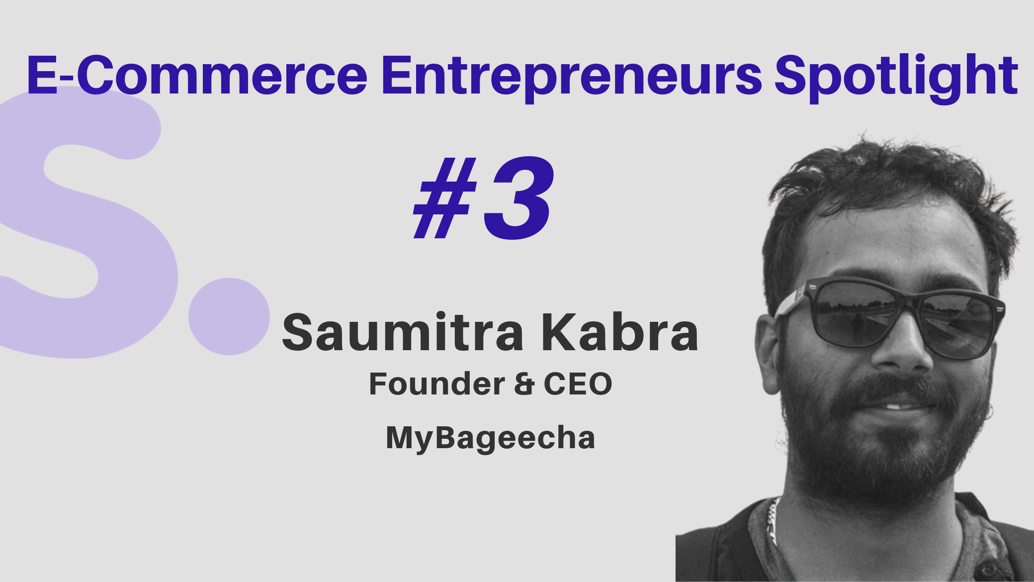 Shoppr E-Commerce Entrepreneurs Spotlight - Saumitra Kabra